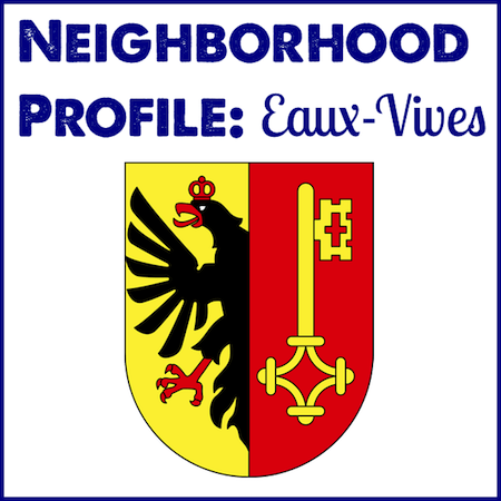 Neighborhood Profile: Eaux-Vives