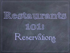 Restaurants 101: Reservations